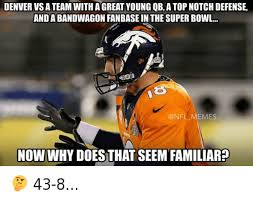 Broncos Defense Meme - denver vs a team with a great young qb a top notch defence and a