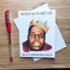 big birthday cards notorious b i g birthday card biggie smalls hip hop