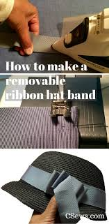 petersham ribbon how to make a removable ribbon hat band tutorial part 1