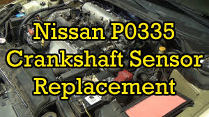 nissan p0335 crankshaft position sensor replacement 2003 altima