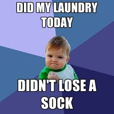 Sock Meme - did my laundry today didn t lose a sock create meme