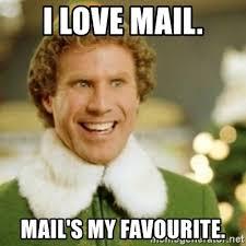 Mail Meme - i love mail mail s my favourite buddy the elf meme generator