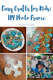 easy crafts for kids diy photo frame the best of life magazine