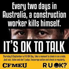 Ru Ok Meme - r u ok every two days a construction cfmeu construction