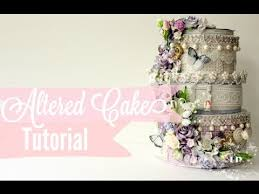 tutorial easy how to do altered paper wedding cake stack faux