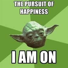 Happiness Meme - the pursuit of happiness i am on create meme