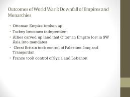 Downfall Of Ottoman Empire by The End Of World War I Surrenders Germany Was The Last Of The
