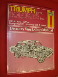 triumph 1500 tc dolomite 1500 owner u0027s workshop manual haynes