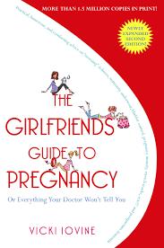 the girlfriends u0027 guide to pregnancy book by vicki iovine