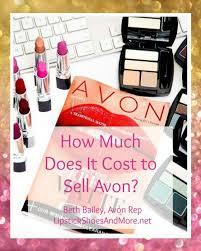 How Much Does It Cost How Much Does It Cost To Sell Avon Beth Bailey U0027s Avon Blog