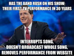 Rush Meme - has the band rush on his show their first tv performance in 30