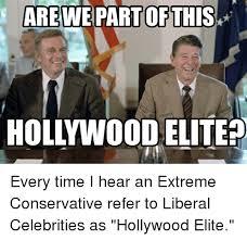 Hollywood Meme - arewepartofthis hollywood elitep every time i hear an extreme