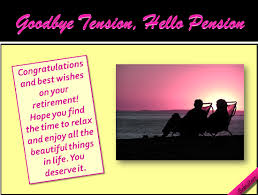 goodbye tension hello pension goodbye tension hello pension free retirement ecards greeting