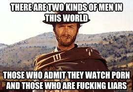 The Good The Bad And The Ugly Meme - there are two kinds of men in this world those who admit they