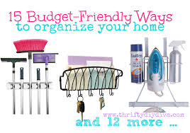 organize your home 15 budget friendly ways to help organize your home