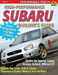 high performance subaru builder u0027s guide amazon co uk jeff