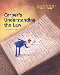 carper u0027s understanding the law 7th edition 9781285428420 cengage