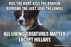 Lost Love Meme - hug the hurt kiss the broken befriend the lost love the lonely