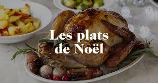 cuisine pour noel plat de noël nos recettes de plats traditionnels pour noël