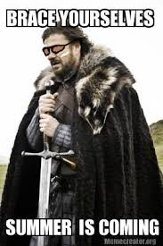 Summer Is Coming Meme - summer is coming imminent ned brace yourselves winter is coming