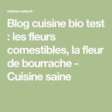 les fleurs comestibles en cuisine cuisine bio test les fleurs comestibles la fleur de