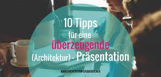 architektur studieren deutschland 10 tipps für eine überzeugende architektur präsentation auf www