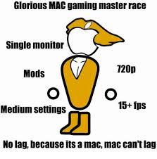Meme Monitor - glorious mac gaming master race single monitor 1200 mods 15 tps