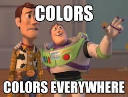Colors Meme - colors colors everywhere buzz lightyear quickmeme