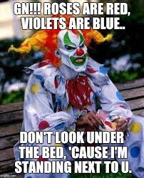 Roses Are Red Violets Are Blue Meme - scary clown s gn poem imgflip