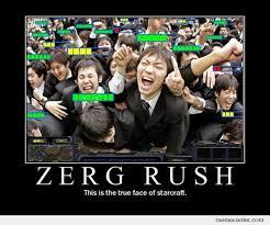 Zerg Rush Meme - zerg rush by ben meme center
