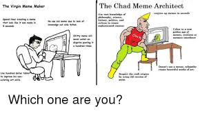 Meme Maer - the virgin meme maker the chad meme architect coujure up memes in