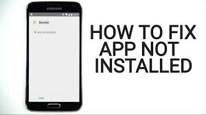 on android fix app not installed error on android smartphone