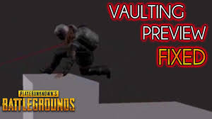 pubg vaulting vaulting preview fixed playerunknown s battlegrounds gameplay