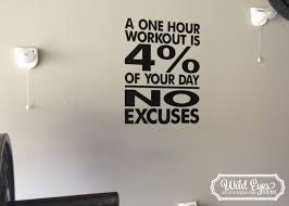 no excuses workout room wall vinyl a one hour workout is 4
