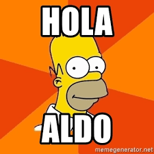 Advice Meme Generator - hola aldo homer advice meme generator