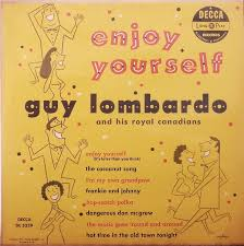 enjoy yourself guy lombardo and his royal canadians enjoy yourself at discogs