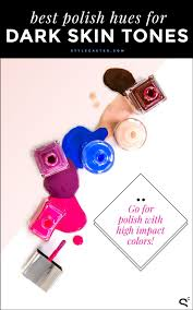 the best nail polish for your skin tone stylecaster