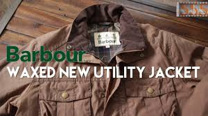 review barbour new utility waxed cotton jacket youtube
