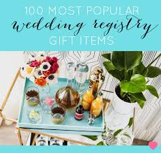 most popular wedding registry the top 100 wedding registry products on right now