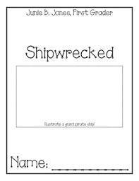 junie b jones shipwrecked comprehension packet by julie loeding