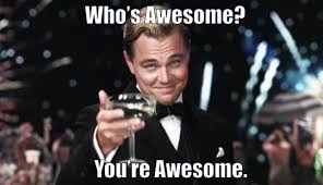 Gatsby Meme - the great gatsby leonardo dicaprio whos awesome you re awesome fun