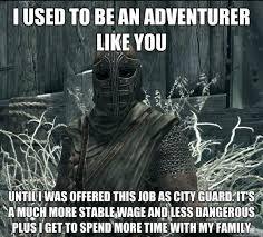 Funny Skyrim Memes - the true life of the skyrim guard gaming