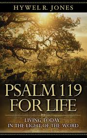 psalm 119 for life hywel jones 9780852347034 amazon com books