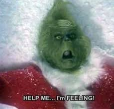 i ve never realized how much i m like the grinch omg