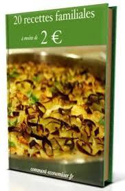cuisine gratuit livre de cuisine gratuit 20 recettes familiales à moins de 2