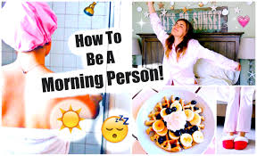 for to be how to be a morning person tips for waking up early
