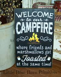 Firepit Signs Welcome To Our Cfire Where Friends And Marshmallows Get Toasted