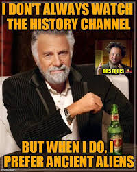 History Channel Aliens Guy Meme - 198 best ancient aliens crazy hair guy images on pinterest crazy