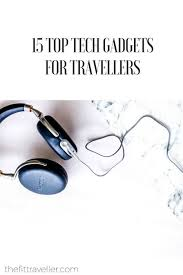 2016 new technology gadgets pictures to pin on pinterest 15 top gadget gifts for travellers tech gift guide the fit traveller
