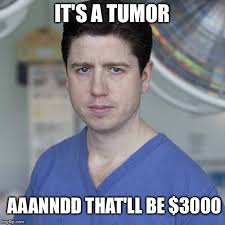 Tumor Meme - u s healthcare imgflip